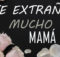 TE-EXTRAÑO-MUCHO-MAMÁ-