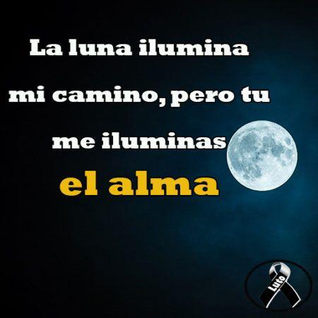 la-luna-me-ilumina-el-camino-pero-tu-me-iluminas-el-alma-1