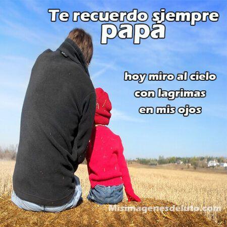 te recuerdo siempre papá