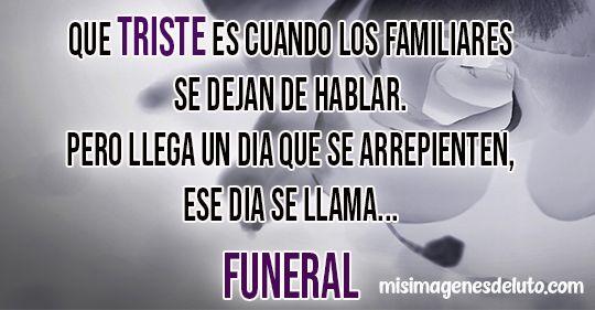 que triste cuando los familiares se dejan de hablar funeral