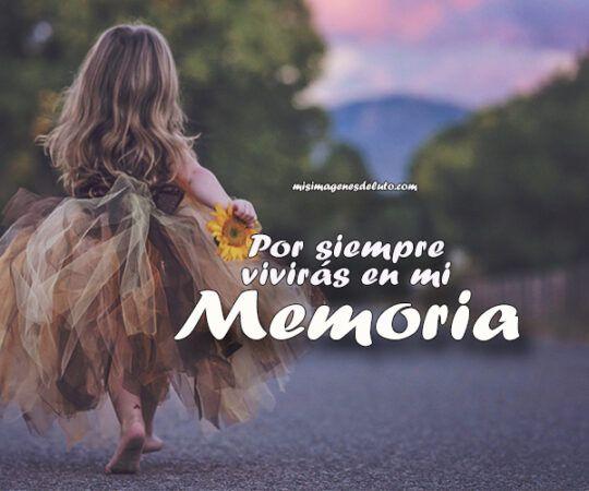 por siempre viviras en mi memoria